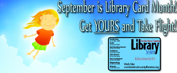 September is Library Card Month! Get YOURS today and take flight!