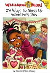 cover image for 23 Ways to Mess Up Valentine's Day