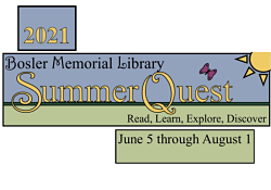 2021 Bosler Memorial Library Summer Quest Read, Learn, Explore, Discover