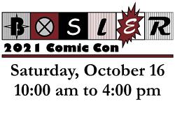 Bosler Comic Con, Saturday, October 16, 10am to 4pm
