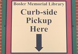 Bosler Memorial Library Curb-side Pickup Here