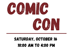 Comic Con, October 16, 10:00 AM to 4:00 PM