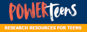 POWER Teens - Research Resources for Teens