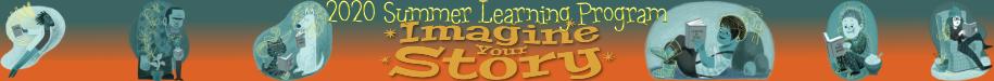 2020 Summer Learning Program - Imagine Your Story!