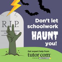 Don't Let Homework Haunt You! Get expert help from Tutor.com