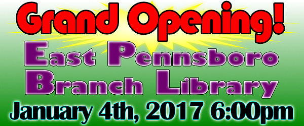 Grand Opening - East Pennsboro Branch Library - January 4th, 2016 - 6:00pm