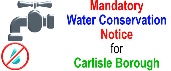 Mandatory Water Conservation Notice for Carlisle Borough - Link to full MS Word DOC notice