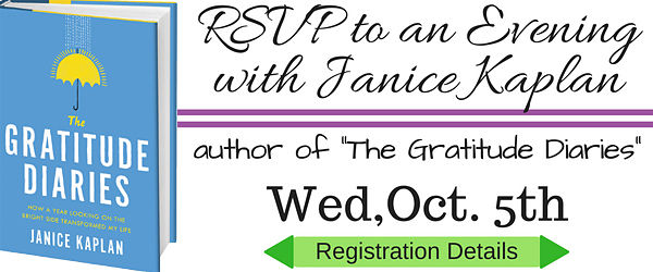 Register for an Evening with Janice Kaplan, author of The Gratitude Diaries, Wed., Oct. 5