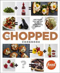 Find it at your library :The chopped Cookbook: Use What You've Got to Cook Something Great