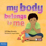 Find it at your Library - My body Belongs to Me : A Book about Body Safety