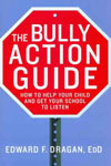 Find it at your Library - The Bully Action Guide: How to Help your Child and Get your School to Listen