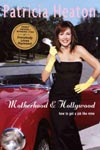 Find it at your library - Patricia Heaton - Motherhood & Hollywood