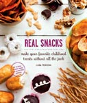 Find it at your library - Real snacks: make your favorite childhood Snacks without All the Junk