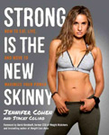 Find it at your library: Strong is the New Skinny: How to Eat, Live, and Move to Maximize your Power