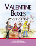 Find it at your Library - Valentine Boxes: What Do I Do?