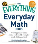 Find it at your library : The Everything Everyday Math Book: From Tipping to Taxes, All the Real-world, Everyday Math Skills you Need