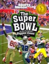 Find it at your library - The Super Bowl : all about pro football's biggest event