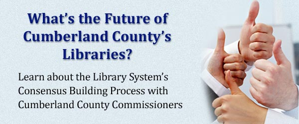 Learn about the Library System's Consensus Building Process with Cumberland County Commissioners