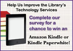Help Us Improve the Library's Technology Services. Please Complete our Survey