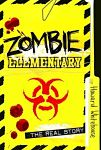 Find it at your Library : Zombie Elementary: The Real Story