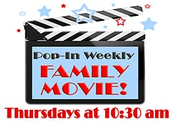 Pop-In Weekly Family Movie