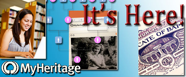 It's Here! - MyHeritage - Genealogy Research Database