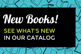 New Books! See what's new in our catalog.