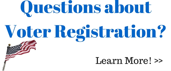 Questions about Voter Registration? Learn More!