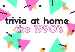 90's Trivia at Home