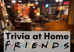 Trivia at Home: Friends