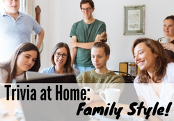 Trivia at Home: Family Style