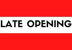Late Opening