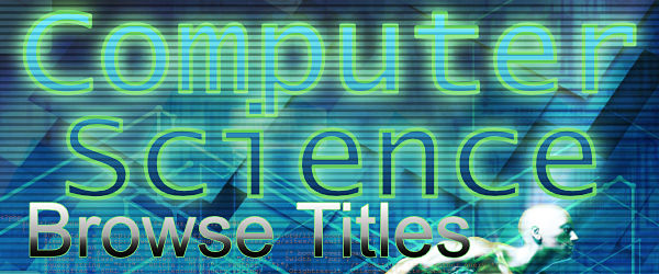 Browse through our Computer Science titles
