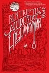 Find it at your Library : The Accidental Highwayman : being the tale of Kit Bristol, his horse Midnight, a mysterious princess, and sundry magical persons besides