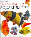 Find it at your Library : Focus On Freshwater Aquarium Fish