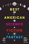 Find it at your Library : The Best American Science Fiction and Fantasy 2015