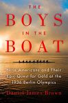 Find it at your Library : The Boys in the Boat : Nine Americans and Their Epic Quest for Gold at the 1936 Berlin Olympics