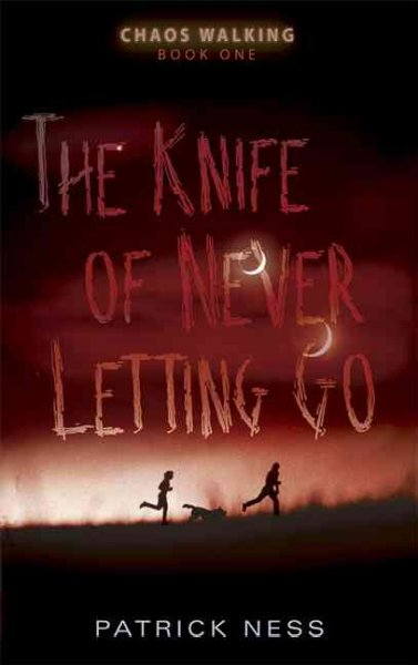 Cover: The Knife of Never Letting Go