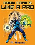 Find it at your Library : Draw Comics Like a Pro : Techniques for Creating Dynamic Characters, Scenes, and Stories