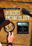 Find it at your Library : Encyclopedia of Dubious Archaeology : from Atlantis to the Walam Olum