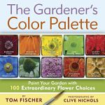 Find it at your Library: The Gardener's Color Pallette : paint your garden with 100 extraordinary flower choices