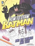 Find it at your Library : How to Draw Batman and His Friends and Foes