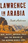 Find it at your Library : Lawrence in Arabia : War, Deceit, Imperial Folly and the Making of the Modern Middle East