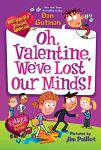 cover image for Oh, Valentine, We've Lost Our Minds!
