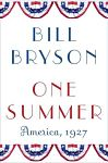 Find it at your Library : One Summer : America, 1927 - Bill Bryson