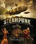 Steampunk : an illustrated history of fantastical fiction, fanciful film and other Victorian visions