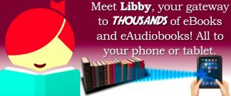 Meet Libby, your gateway to thousands of eBooks and eAudiobooks! All to your phone or tablet