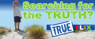 Searching for the TRUTH? Try TrueFLIX