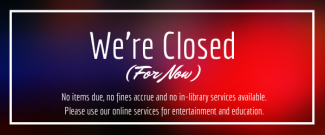 Closed - March 14 until further notice