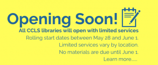 CCLS Libraries Opening Soon (click image for more information)
